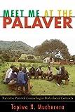 Meet Me at the Palaver, Tapiwa N. Mucherera, 1556359713
