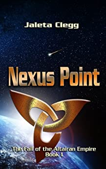 Nexus Point (The Fall of the Altairan Empire Book 1) by [Clegg, Jaleta]
