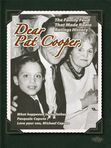 DEAR PAT COOPER: What happened to my father Pasquale Caputo?