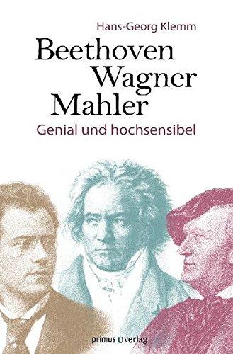 Beethoven, Wagner, Mahler: Genial und hochsensibel