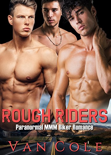 Rough Riders: Paranormal MMM Biker Romance