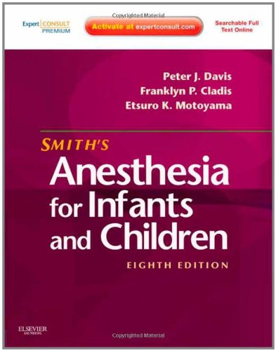 Smith's Anesthesia for Infants and Children, 8th Edition (Expert Consult Premium Edition)