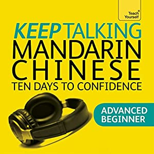 Keep Talking Mandarin Chinese - Ten Days to Confidence Audiobook