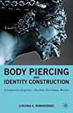 Image of Body Piercing and Identity Construction: A Comparative Perspective ― New York, New Orleans, Wroc?aw