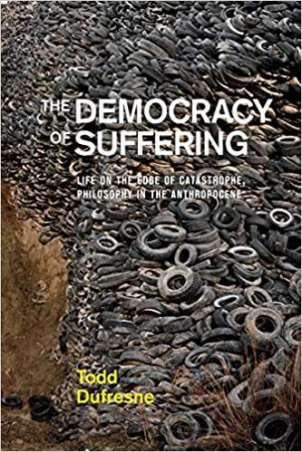 Buy The Democracy of Suffering: Life on the Edge of