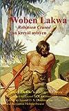 Image of Woben Lakwa: Robinson Crusoe in Haitian Creole (Haitian Edition)