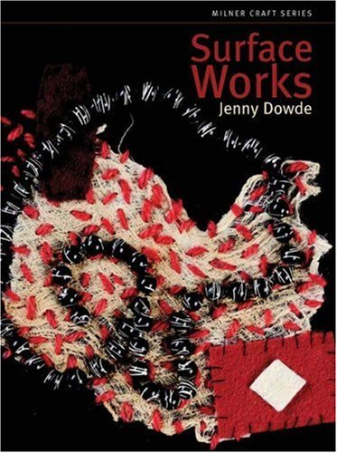 Surface Works (Milner Craft Series) by Jenny Dowde (2008-03-04)