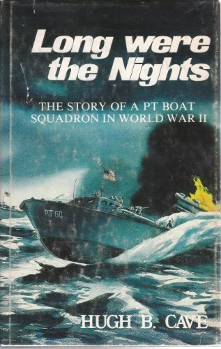 Long Were the Nights: The Saga of a Pt Squadron in the Solomons