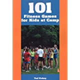 101 Fitness Games for Kids at Camp William L. Haskell