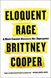 img - for Eloquent Rage: A Black Feminist Discovers Her Superpower book / textbook / text book