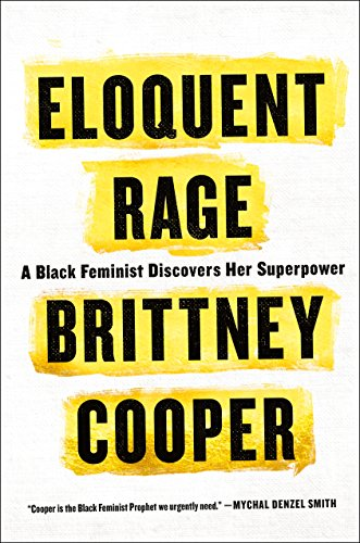 Books : Eloquent Rage: A Black Feminist Discovers Her Superpower