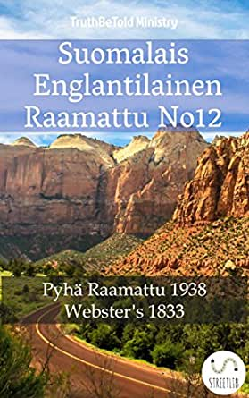Suomalais Englantilainen Raamattu No12: Pyhä Raamattu 1938 - Websters 1833 (Parallel Bible Halseth) (Finnish Edition)