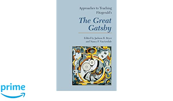 Amazon approaches to teaching fitzgeralds the great gatsby amazon approaches to teaching fitzgeralds the great gatsby approaches to teaching world literature 9781603290210 jackson r bryer books fandeluxe Gallery