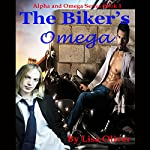 The Biker's Omega: Alpha and Omega Series, Book 1 | Lisa Oliver
