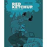RED KETCHUP T.02 : KAMARADE ULTRA