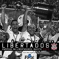 Libertados. Campeão Da Libertadores Invicto 2012