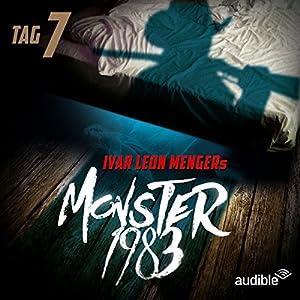 Monster 1983: Tag 7 (Monster 1983, 7) Hörspiel