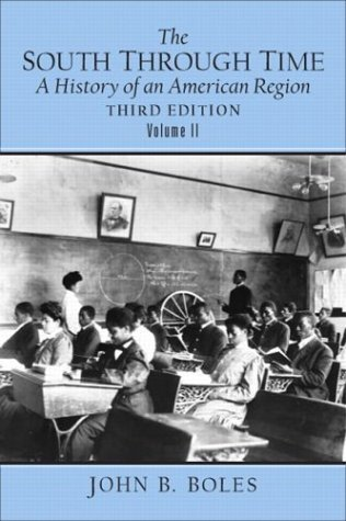 By John B. Boles - The South Through Time, Volume 2: A History of an American Region: 3rd (third) Edition pdf