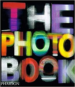 The Photography Book: Editors of Phaidon Press: 9780714839370