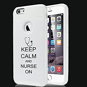 Apple iPhone 6 6s Shockproof Impact Hard Case Cover Keep Calm and Nurse On Stethoscope (White)