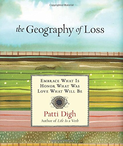 Geography of Loss: Embrace What Is Honor What Was Love What Will Be