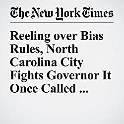 Reeling over Bias Rules, North Carolina City Fights Governor It Once Called Mayor