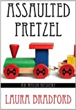 Assaulted Pretzel, Laura Bradford, 1410459489