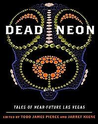 Dead Neon: Tales of Near-Future Las Vegas (West Word Fiction)