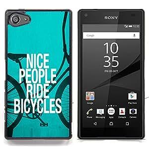 Queen Pattern - FOR Sony Xperia Z5 compact / mini - Nice People Ride Bicycles Quote Eco Green Lifestyle - Cubierta del caso de impacto con el patr???¡¯???€????€?&A