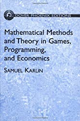 Mathematical Methods and Theory in Games, Programming, and Economics: Two Volumes Bound as One (Dover Phoenix Editions)