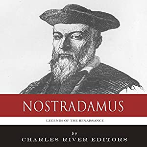 Legends of the Renaissance: The Life and Legacy of Nostradamus Audiobook