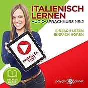 Italienisch Lernen - Einfach Lesen | Einfach Hören | Paralleltext [Italian Audio Course No. 2, Easy Learning Italian]: Italienisch Audio-Sprachkurs Nr. 2 |  Polyglot Planet