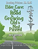 Elder Care: The Road To Growing Old Is Not Paved