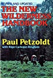 img - for The New Wilderness Handbook   [NEW WILDERNESS HANDBK] [Paperback] book / textbook / text book