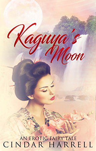 Kaguya's Moon: The Tale of the Bamboo Cutter (An Erotic Fairy Tale Book 2)