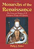 Monarchs of the Renaissance, Philip J. Potter, 0786468068