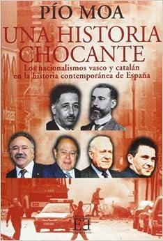 Book Una Historia Chocante / A Surprising History: Los Nacionalismos Catalan Y Vasco En La Historia Contemporanea De Espana (Spanish Edition)