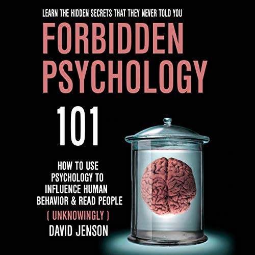 Pdf Self-Help Forbidden Psychology 101: How to Use Psychology to Influence Human Behavior and Read People (Unknowingly)