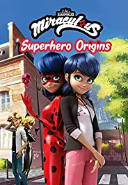 Miraculous: Superhero Origins (Miraculous Chapter Book Book 1) (English Edition)