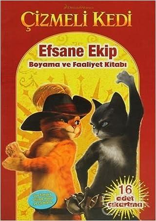 çizmeli Kedi Efsane Ekip Boyama Ve Faaliyet Kitabı Kolektif