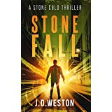 Stone Fall: A Harvey Stone Action Thriller (Stone Cold Thriller Series Book 3)