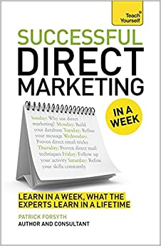 Book Direct Marketing In A Week: Maximize Sales Through Direct Mail In Seven Simple Steps (In a Week Business Books)