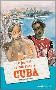 """Afficher """"Le Journal de Zoé Pilou à Cuba"""""""