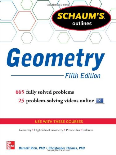 Schaum's Outline of Geometry, 5th Edition: 665 Solved Problems + 25 Videos (Schaum's Outlines)