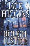 Rough Justice, Jack Higgins, 0399155139