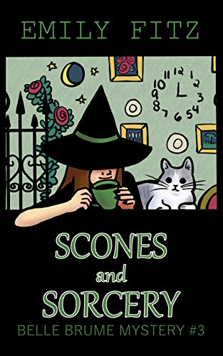 Scones and Sorcery: A Paranormal Cozy Mystery (Belle Brume Mystery Book 3) by [Fitz, Emily]