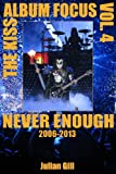 The Kiss Album Focus, Volume Iv, Julian Gill, 0982253745
