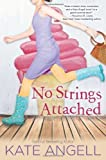 No Strings Attached (Barefoot William Beach 2) by Angell, Kate (2013) Paperback