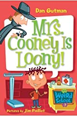 My Weird School #7: Mrs. Cooney Is Loony! (My Weird School series) Kindle Edition