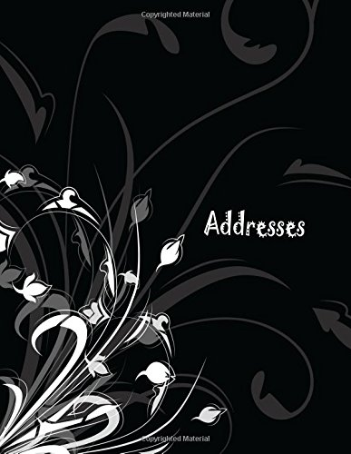 Addresses: Big Print Extra Large Address Logbook, At A Glance Phone Numbers, With Email and Birthday Information, Alphabetical A-Z Addresses Organiser ... (Extra Large Address Books) (Volume 91) pdf epub